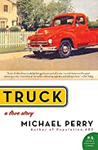 Truck: A Love Story (P.S.) by Michael Perry