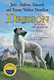 Julie Andrews Edwards: Dragon: Hound of Honor (Julie Andrews Collection)