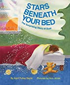Stars Beneath Your Bed: The Surprising Story…