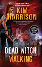 Dead Witch Walking (The Hollows, Book 1) by…
