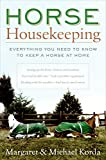 Korda, Michael: Horse Housekeeping: Everything You Need to Know to Keep a Horse at Home