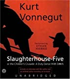 Kurt Vonnegut: Slaughterhouse-Five (or The Children's Crusade: A Duty Dance with Death)
