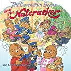 The Berenstain Bears and the Nutcracker by…