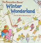 The Berenstain Bears' Winter Wonderland by…
