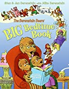 The Berenstain Bears' Big Bedtime Book…
