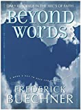 Buechner, Frederick: Beyond Words: Daily Readings in the ABC&#39;s of Faith