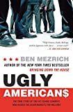 Mezrich, Ben: Ugly Americans: The True Story Of The Ivy League Cowboys Who Raided The Asian Markets For Millions
