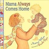Wilson, Karma: Mama Always Comes Home