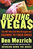 Mezrich, Ben: Busting Vegas: The MIT Whiz Kid Who Brought the Casinos to Their Knees