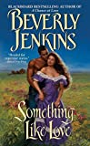 Jenkins, Beverly: Something Like Love