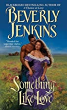 Something Like Love by Beverly Jenkins