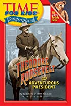 Time For Kids: Theodore Roosevelt: The…