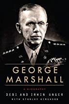 George Marshall: A Biography by Debi Unger