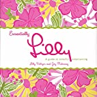 Essentially Lilly: A Guide to Colorful…