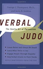 Verbal Judo: The Gentle Art of Persuasion by…