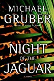 Gruber, Michael: Night of the Jaguar: A Novel