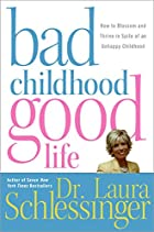Bad Childhood---Good Life: How to Blossom…
