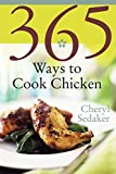 Sedeker, Cheryl: 365 Ways To Cook Chicken: Simply The Best Chicken Recipes You'll Find Anywhere