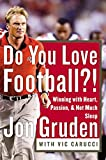 Gruden, Jon: Do You Love Football?!: Winning with Heart, Passion, and Not Much Sleep