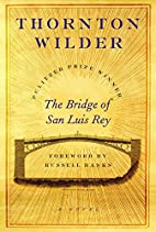 The Bridge of San Luis Rey: A Novel by…