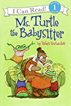 Ms. Turtle the Babysitter by Valeri…