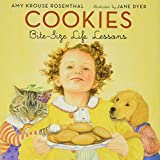 Rosenthal, Amy Krouse: Cookies: Bite-Size Life Lessons