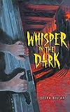 Bruchac, Joseph: Whisper in the Dark
