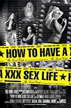 How to Have a XXX Sex Life: The Ultimate…