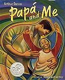 Dorros, Arthur: Papa and Me
