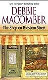 Macomber, Debbie: The Shop on Blossom Street (Blossom Street, No. 1)