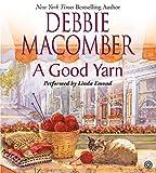 Debbie Macomber: A Good Yarn (Blossom Street, No. 2)