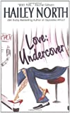 North, Hailey: Love: Undercover