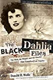 Wolfe, Don: The Black Dahlia Files: The Mob, the Mogul, And the Murder That Transfixed Los Angeles