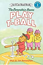 The Berenstain Bears Play T-Ball (I Can Read…