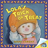 Degroat, Diane: Lola's Trick or Treat