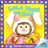 deGroat, Diane: Lola Hides the Eggs