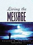 Peterson, Eugene H.: Living the Message: Daily Help for Living the God-Centered Life