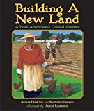 Haskins, James: Building a New Land: African Americans in Colonial America (From African Beginnings: the African-American Story)