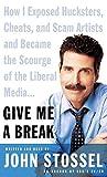Stossel, John: Give Me a Break