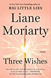 Moriarty, Liane: Three Wishes