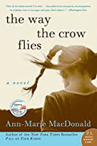 The Way the Crow Flies: A Novel (P.S.) by…