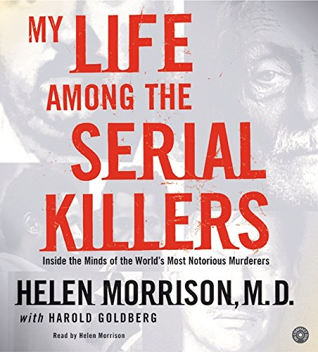 my-life-among-the-serial-killers-cd-inside-the-minds-of-the-worlds-most-notorious-murderers