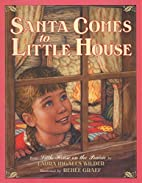 Santa Comes to Little House by Laura Ingalls…