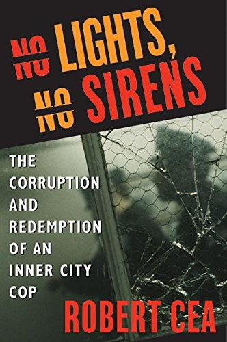 no-lights-no-sirens-the-corruption-and-redemption-of-an-inner-city-cop
