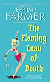 Farmer, Jerrilyn: The Flaming Luau of Death : A Madeline Bean Culinary Mystery
