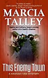 Talley, Marcia: This Enemy Town (A Hannah Ives Mystery)