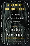 George, Elizabeth: A Moment On The Edge: 100 Years Of Crime Stories By Women