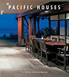 Pacific Houses by Cynthia Reschke