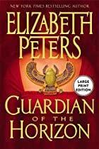 Guardian of the Horizon by Elizabeth Peters