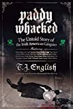 English, T. J.: Paddy Whacked: The Untold Story of the Irish American Gangster